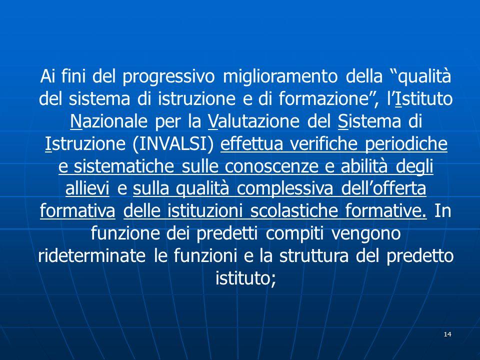 """14 Ai fini del progressivo miglioramento della """"qualità del sistema di istruzione e di formazione"""", l'Istituto Nazionale per la Valutazione del Sistem"""