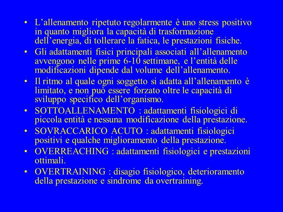 L'allenamento ripetuto regolarmente è uno stress positivo in quanto migliora la capacità di trasformazione dell'energia, di tollerare la fatica, le pr