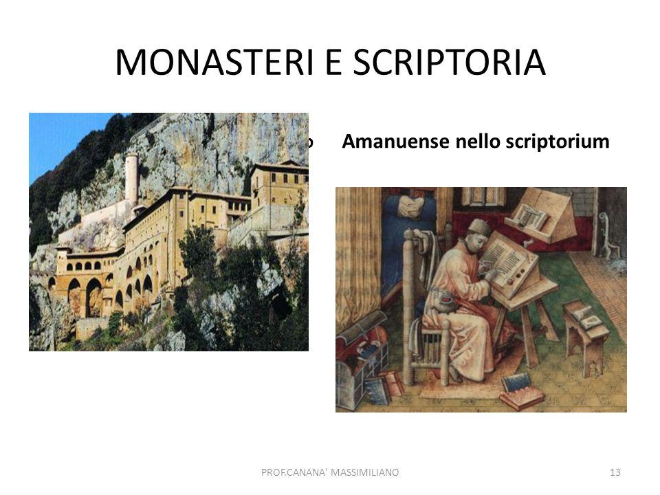 MONASTERI E SCRIPTORIA Subiaco, monastero benedettino Amanuense nello scriptorium PROF.CANANA' MASSIMILIANO13