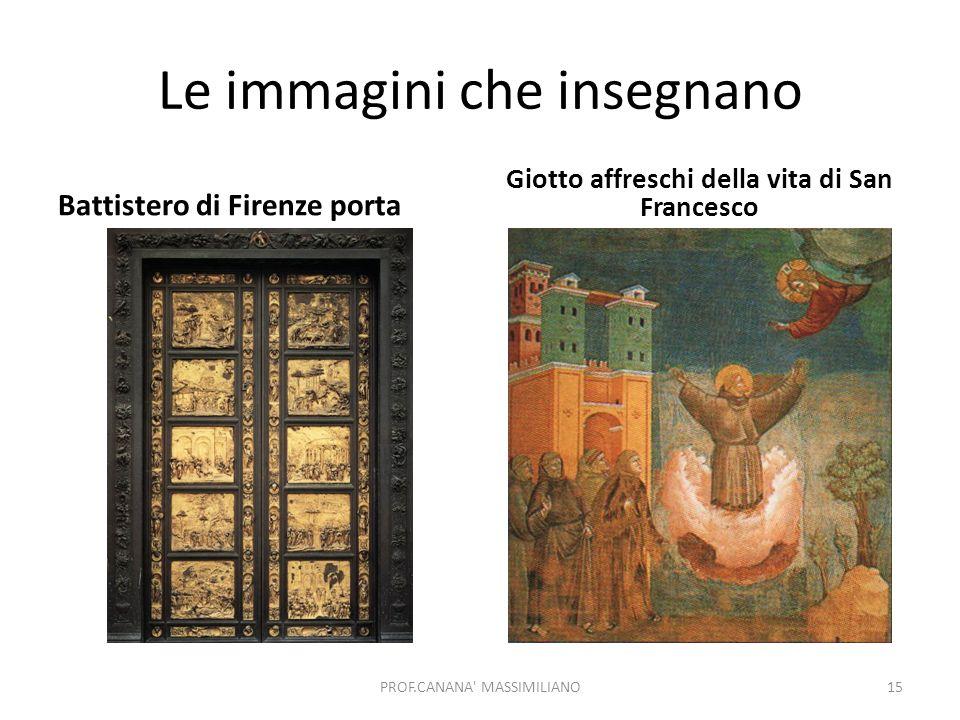 Le immagini che insegnano Battistero di Firenze porta Giotto affreschi della vita di San Francesco PROF.CANANA' MASSIMILIANO15