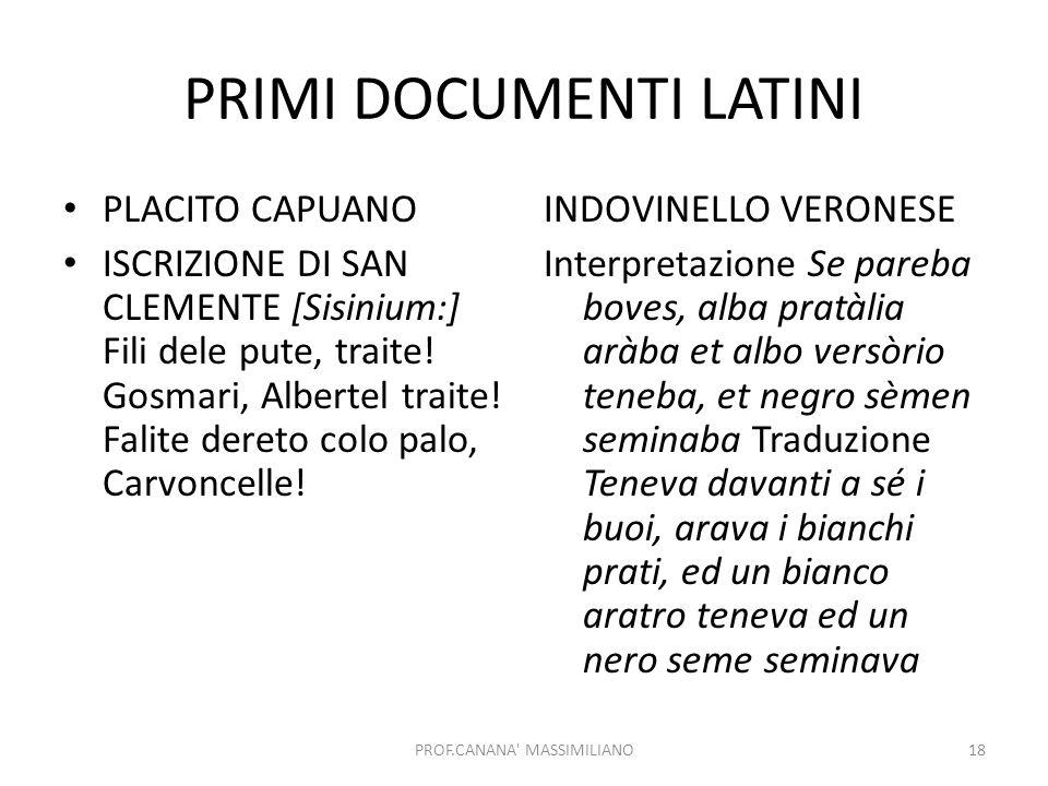 PRIMI DOCUMENTI LATINI PLACITO CAPUANO ISCRIZIONE DI SAN CLEMENTE [Sisinium:] Fili dele pute, traite.