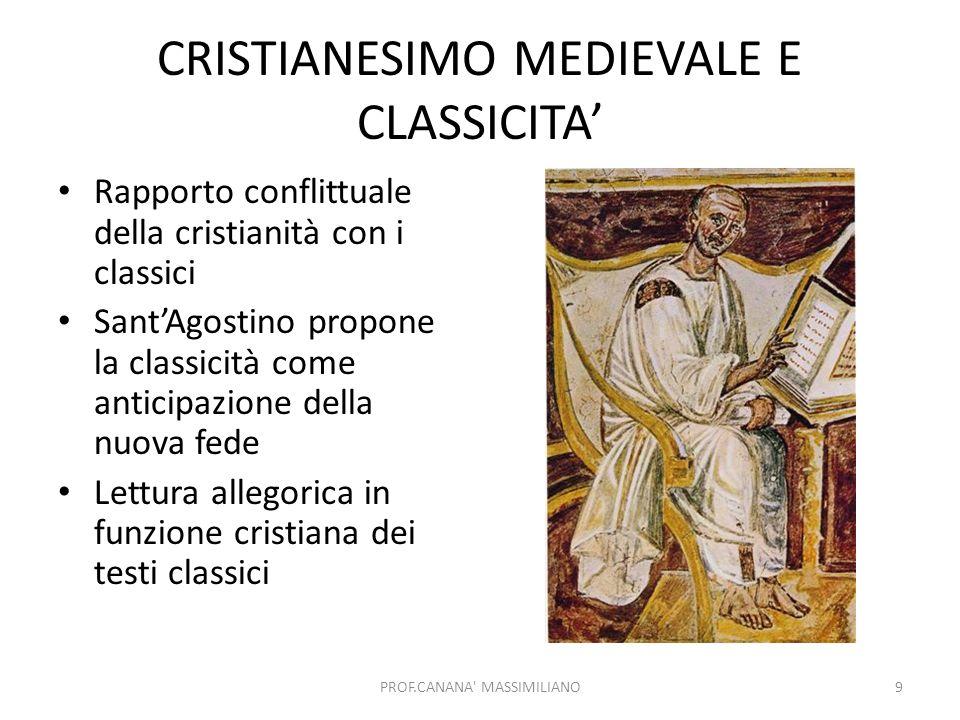 CRISTIANESIMO MEDIEVALE E CLASSICITA' Rapporto conflittuale della cristianità con i classici Sant'Agostino propone la classicità come anticipazione de