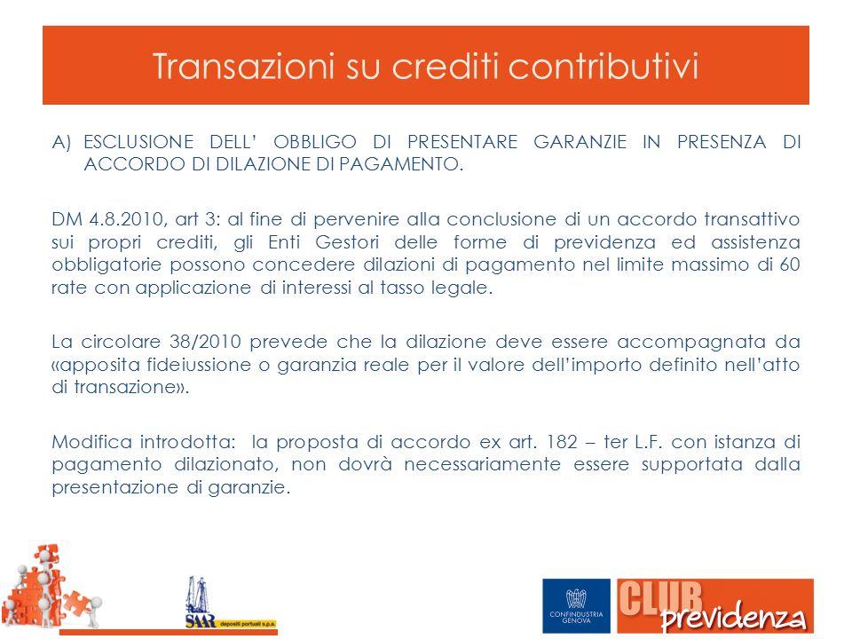 Transazioni su crediti contributivi A)ESCLUSIONE DELL' OBBLIGO DI PRESENTARE GARANZIE IN PRESENZA DI ACCORDO DI DILAZIONE DI PAGAMENTO. DM 4.8.2010, a
