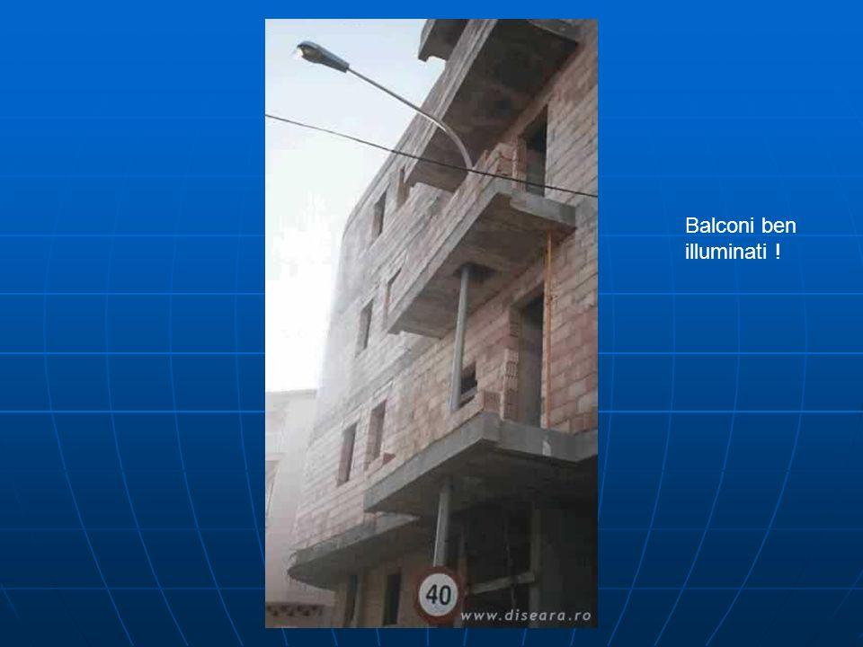 Balconi ben illuminati !