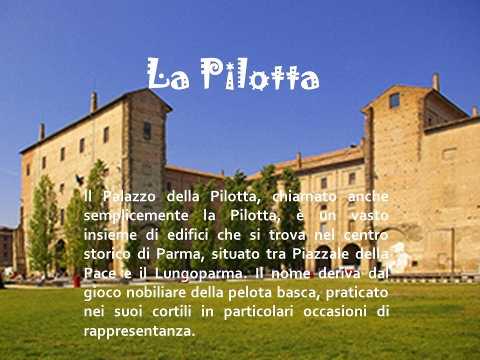 La pilotta La Pilotta Il Palazzo della Pilotta, chiamato anche semplicemente la Pilotta, è un vasto insieme di edifici che si trova nel centro storico di Parma, situato tra Piazzale della Pace e il Lungoparma.