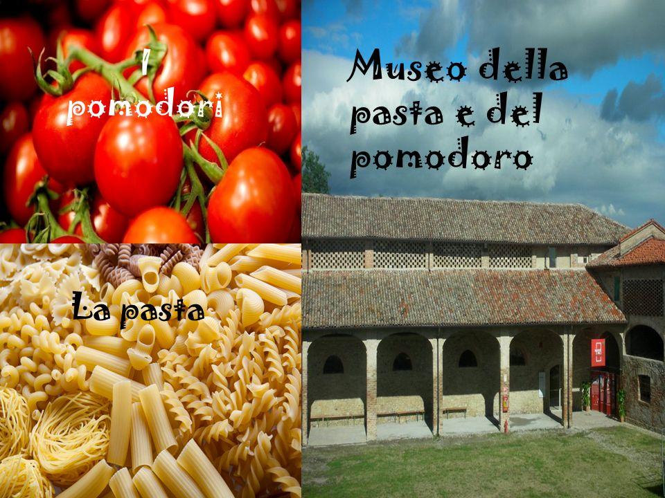 Museo della pasta e del pomodoro I pomodori La pasta