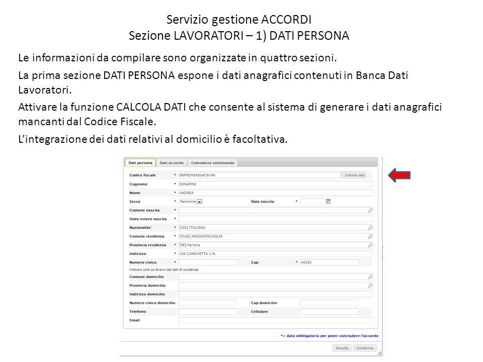 Servizio gestione ACCORDI Sezione LAVORATORI – 1) DATI PERSONA Le informazioni da compilare sono organizzate in quattro sezioni. La prima sezione DATI