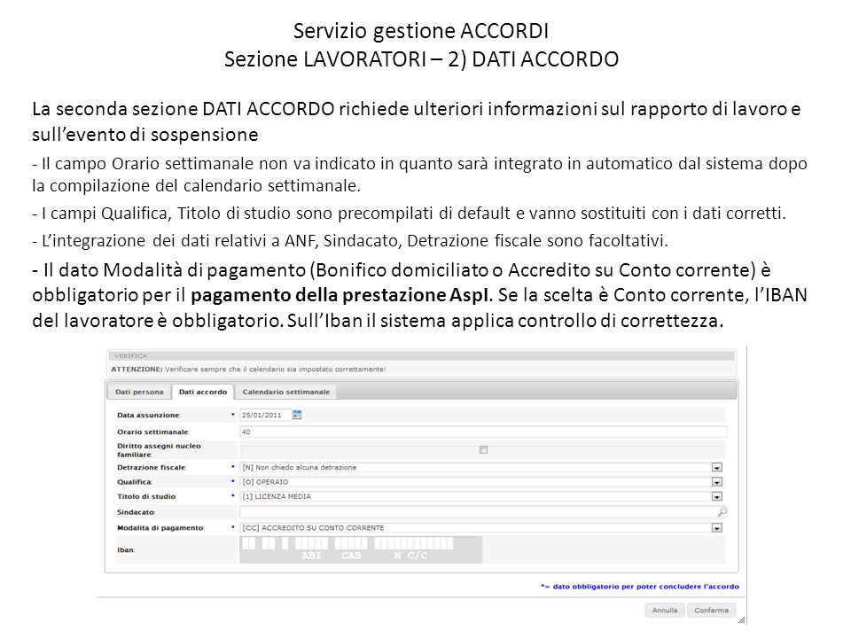 Servizio gestione ACCORDI Sezione LAVORATORI – 2) DATI ACCORDO La seconda sezione DATI ACCORDO richiede ulteriori informazioni sul rapporto di lavoro