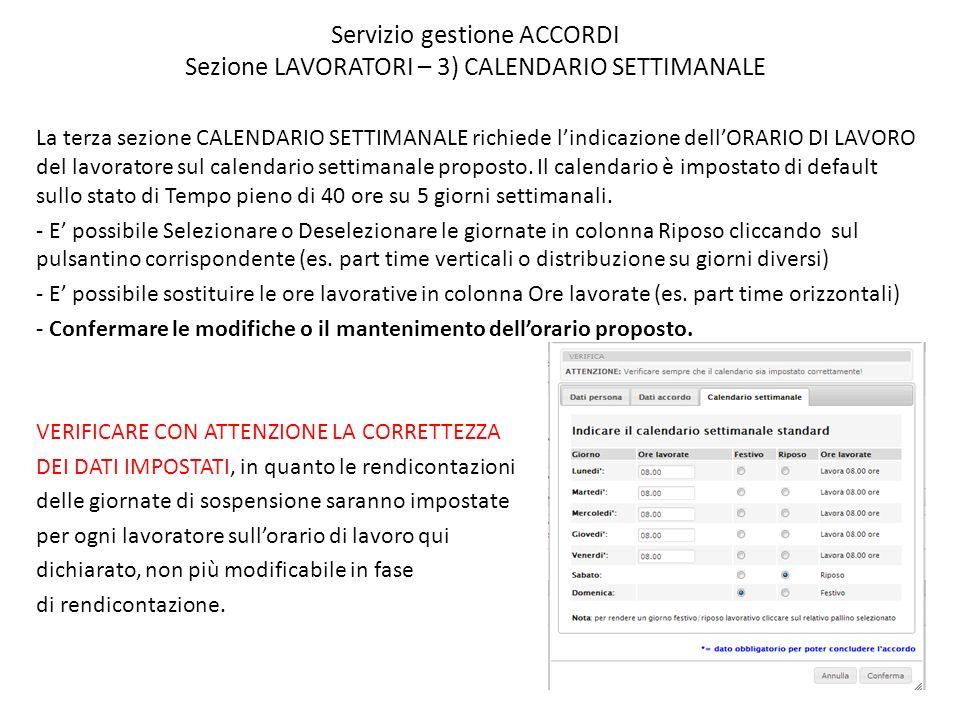 Servizio gestione ACCORDI Sezione LAVORATORI – 3) CALENDARIO SETTIMANALE La terza sezione CALENDARIO SETTIMANALE richiede l'indicazione dell'ORARIO DI