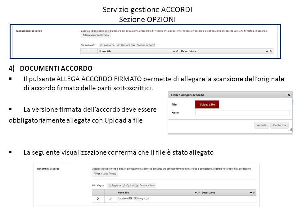 Servizio gestione ACCORDI Sezione OPZIONI 4)DOCUMENTI ACCORDO  Il pulsante ALLEGA ACCORDO FIRMATO permette di allegare la scansione dell'originale di