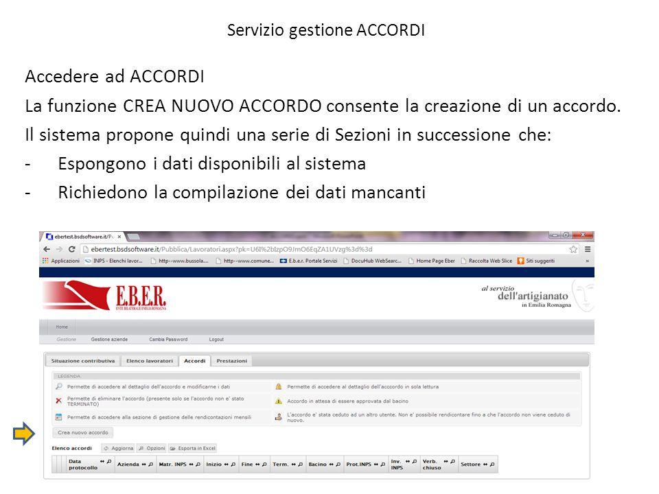 Servizio gestione ACCORDI Accedere ad ACCORDI La funzione CREA NUOVO ACCORDO consente la creazione di un accordo. Il sistema propone quindi una serie