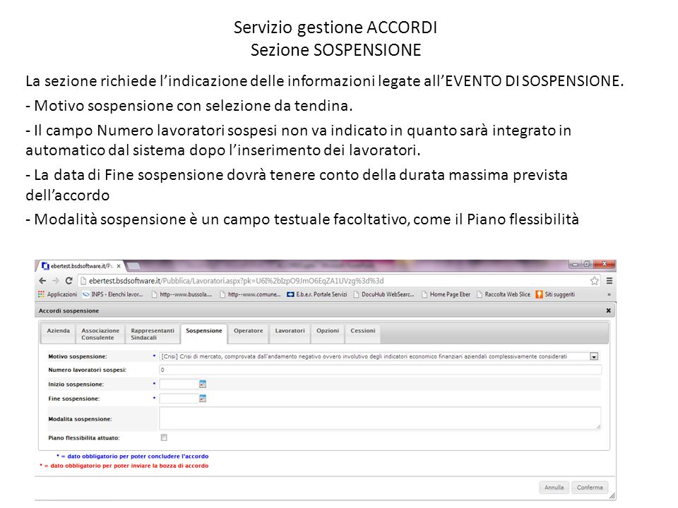 Servizio gestione ACCORDI Sezione SOSPENSIONE La sezione richiede l'indicazione delle informazioni legate all'EVENTO DI SOSPENSIONE. - Motivo sospensi