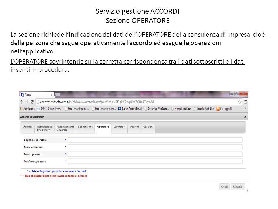 Servizio gestione ACCORDI Sezione OPERATORE La sezione richiede l'indicazione dei dati dell'OPERATORE della consulenza di impresa, cioè della persona