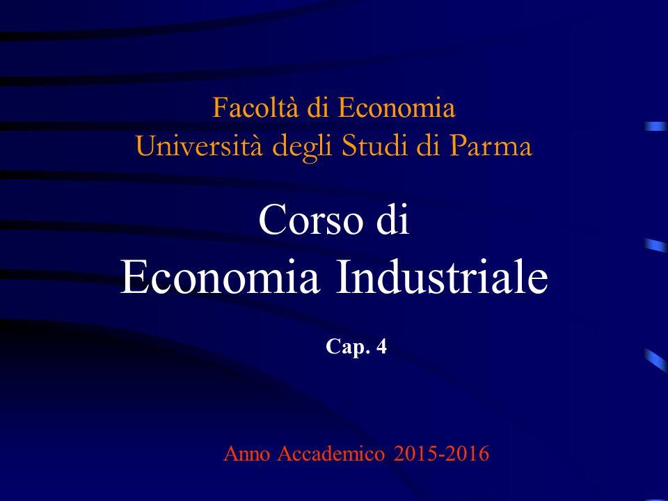 Facoltà di Economia U niversità degli Studi di Parma Corso di Economia Industriale Cap.
