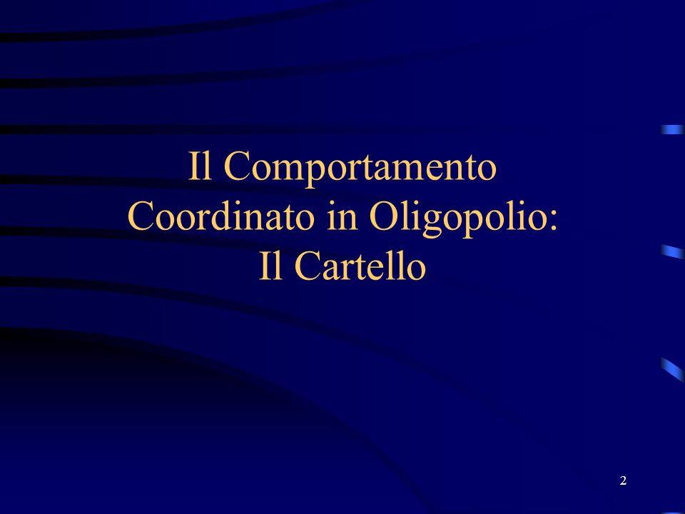 2 Il Comportamento Coordinato in Oligopolio: Il Cartello