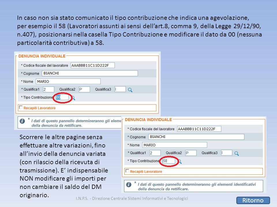 I.N.P.S. - Direzione Centrale Sistemi Informativi e Tecnologici In caso non sia stato comunicato il tipo contribuzione che indica una agevolazione, pe