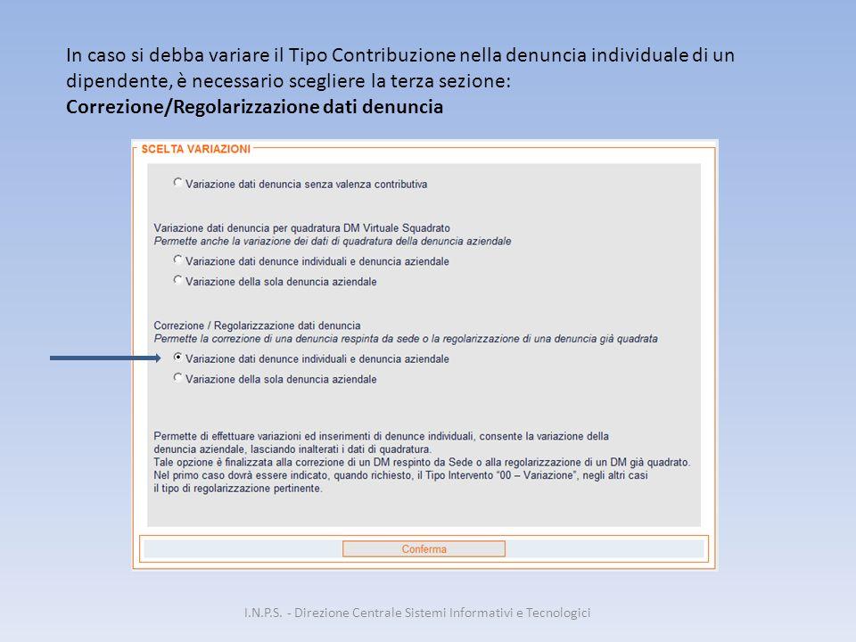 In caso si debba variare il Tipo Contribuzione nella denuncia individuale di un dipendente, è necessario scegliere la terza sezione: Correzione/Regola