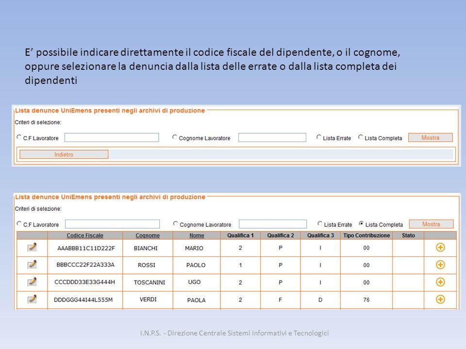 E' possibile indicare direttamente il codice fiscale del dipendente, o il cognome, oppure selezionare la denuncia dalla lista delle errate o dalla lis