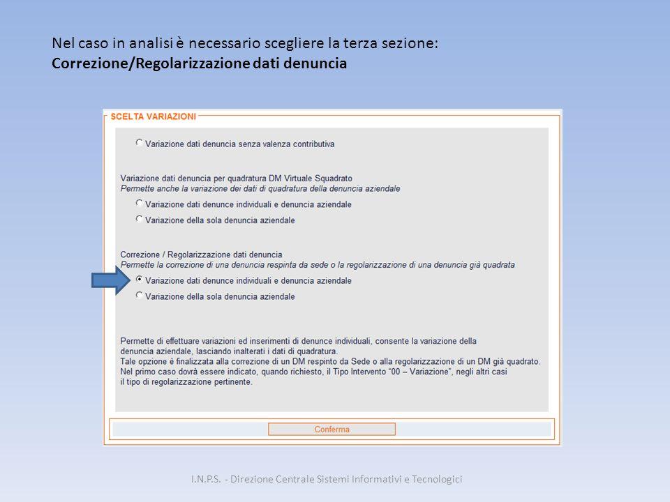 Nel caso in analisi è necessario scegliere la terza sezione: Correzione/Regolarizzazione dati denuncia I.N.P.S. - Direzione Centrale Sistemi Informati