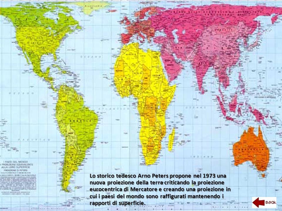 Lo storico tedesco Arno Peters propone nel 1973 una nuova proiezione della terra criticando la proiezione eurocentrica di Mercatore e creando una proiezione in cui i paesi del mondo sono raffigurati mantenendo i rapporti di superficie.