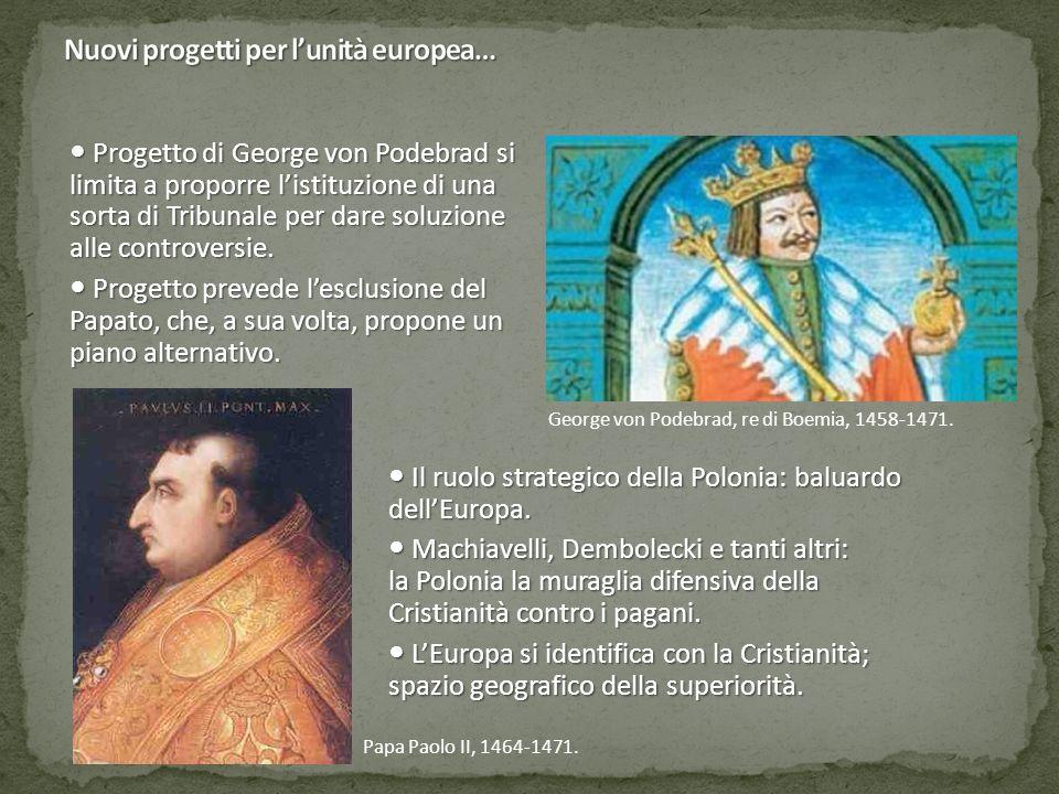 Progetto di George von Podebrad si limita a proporre l'istituzione di una sorta di Tribunale per dare soluzione alle controversie.