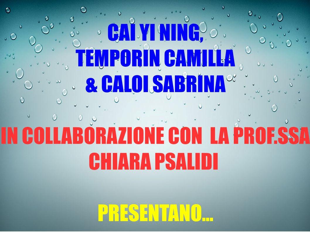 CAI YI NING, TEMPORIN CAMILLA & CALOI SABRINA IN COLLABORAZIONE CON LA PROF.SSA CHIARA PSALIDI PRESENTANO...
