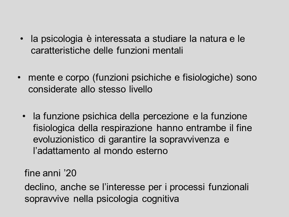 la psicologia è interessata a studiare la natura e le caratteristiche delle funzioni mentali mente e corpo (funzioni psichiche e fisiologiche) sono co