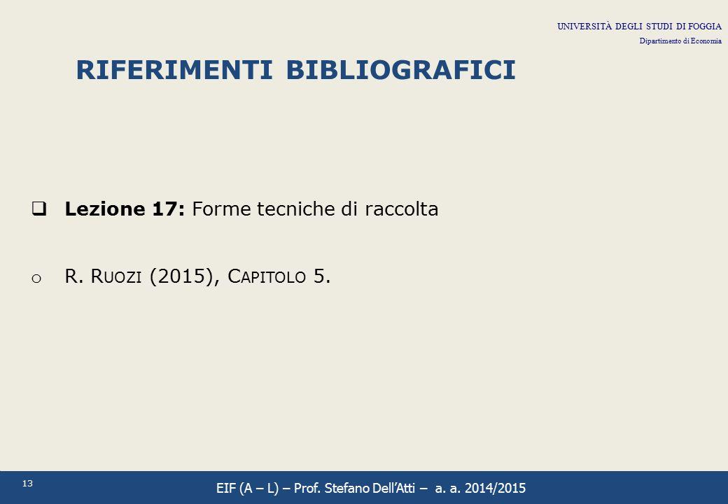 13 RIFERIMENTI BIBLIOGRAFICI  Lezione 17: Forme tecniche di raccolta o R. R UOZI (2015), C APITOLO 5. UNIVERSITÀ DEGLI STUDI DI FOGGIA Dipartimento d