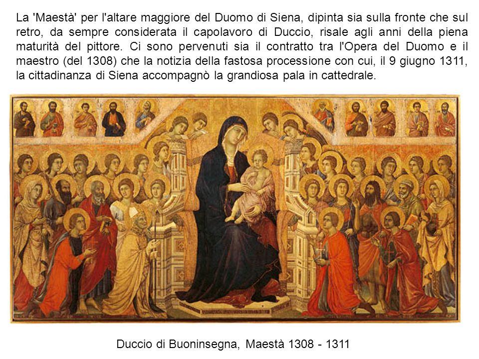 Duccio di Buoninsegna, Maestà 1308 - 1311 La 'Maestà' per l'altare maggiore del Duomo di Siena, dipinta sia sulla fronte che sul retro, da sempre cons