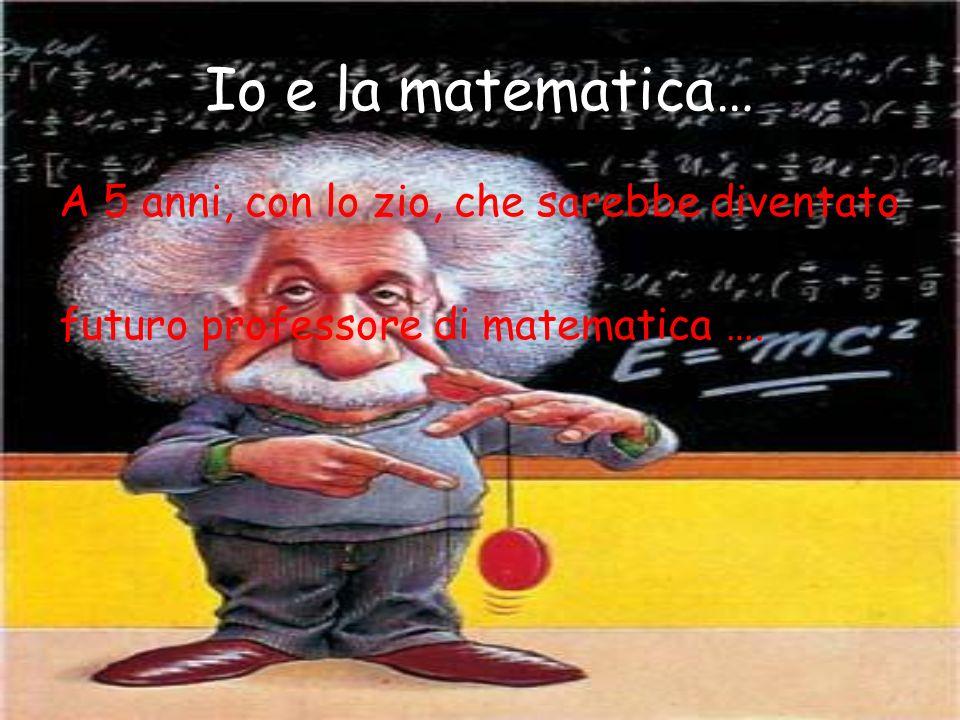 Io e la matematica… giocavo a contare i numeri sui numerosi libri dove studiava…10-20-30!!!