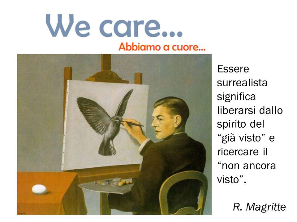 """Essere surrealista significa liberarsi dallo spirito del """"già visto"""" e ricercare il """"non ancora visto"""". R. Magritte"""