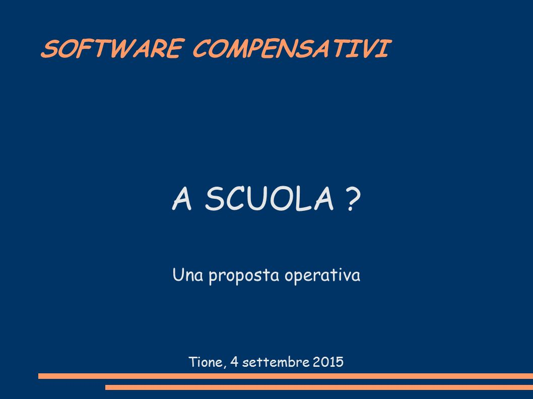 SOFTWARE COMPENSATIVI A SCUOLA Una proposta operativa Tione, 4 settembre 2015