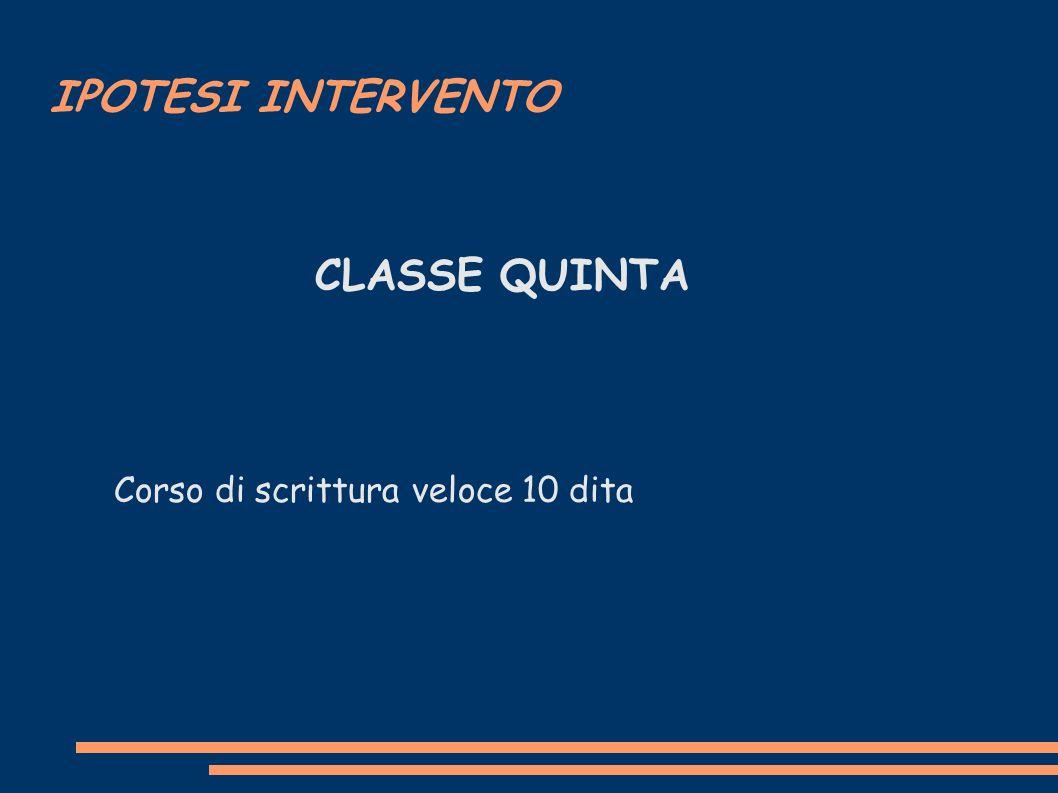 IPOTESI INTERVENTO CLASSE QUINTA Corso di scrittura veloce 10 dita