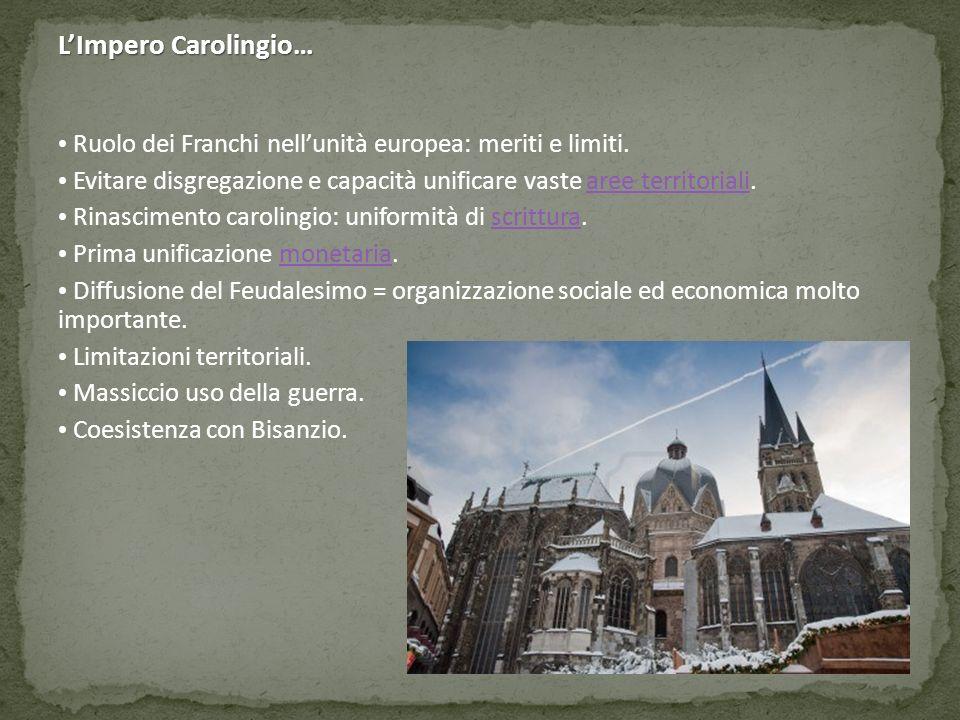 Ruolo dei Franchi nell'unità europea: meriti e limiti. Evitare disgregazione e capacità unificare vaste aree territoriali.aree territoriali Rinascimen