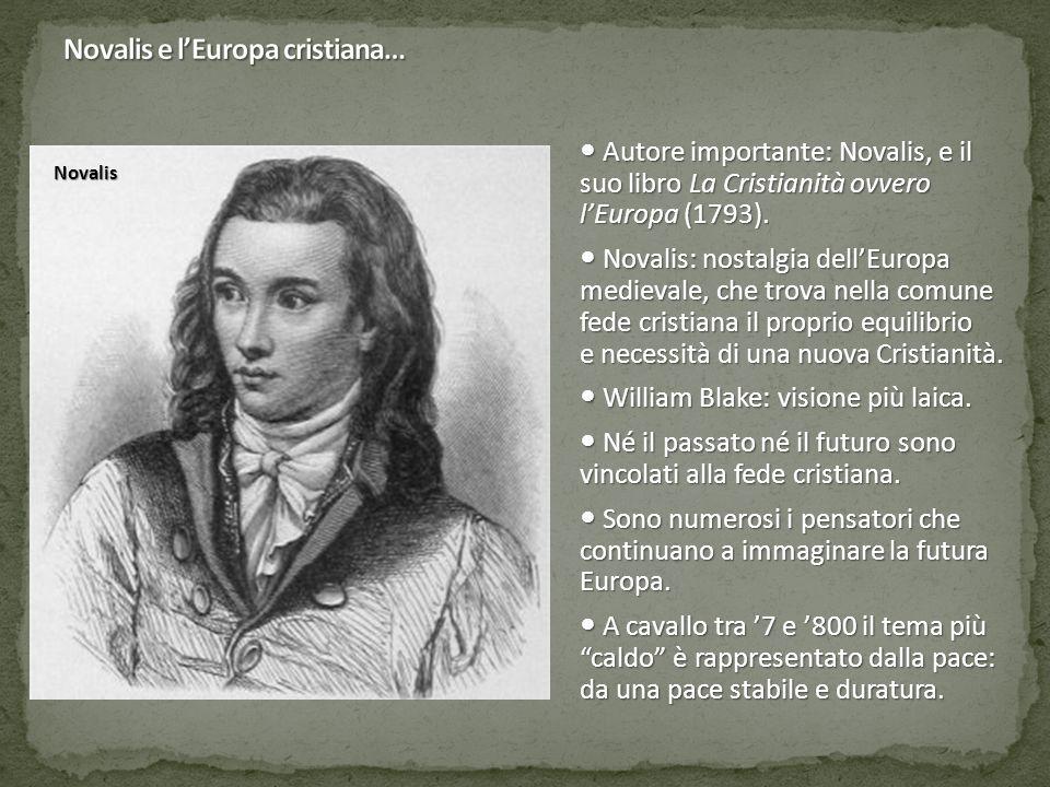 Autore importante: Novalis, e il suo libro La Cristianità ovvero l'Europa (1793). Autore importante: Novalis, e il suo libro La Cristianità ovvero l'E