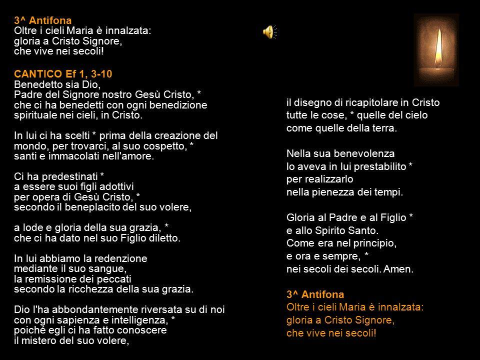 2^ Antifona Una donna ha chiuso la porta del cielo, una donna l apre per noi: Maria, madre del Signore, alleluia.