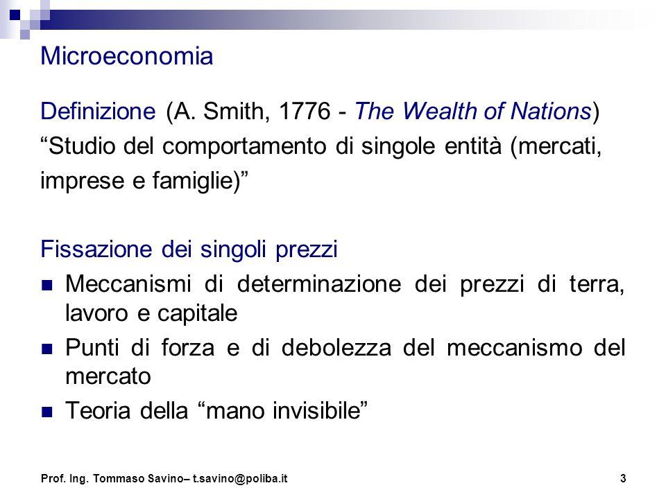 """3 Microeconomia Definizione (A. Smith, 1776 - The Wealth of Nations) """"Studio del comportamento di singole entità (mercati, imprese e famiglie)"""" Fissaz"""