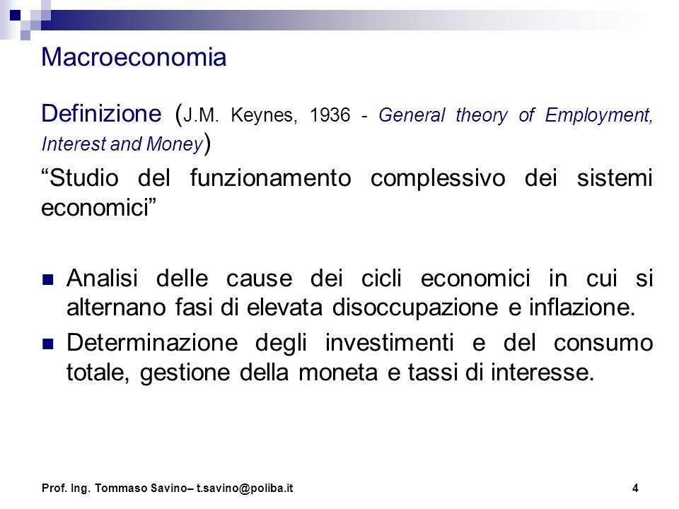"""4 Macroeconomia Definizione ( J.M. Keynes, 1936 - General theory of Employment, Interest and Money ) """"Studio del funzionamento complessivo dei sistemi"""