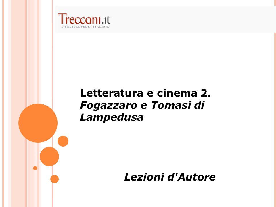 Letteratura e cinema 2. Fogazzaro e Tomasi di Lampedusa Lezioni d Autore