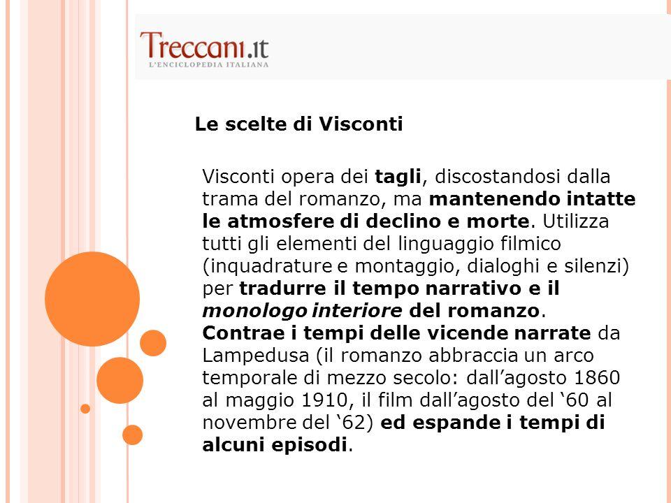 Visconti opera dei tagli, discostandosi dalla trama del romanzo, ma mantenendo intatte le atmosfere di declino e morte.