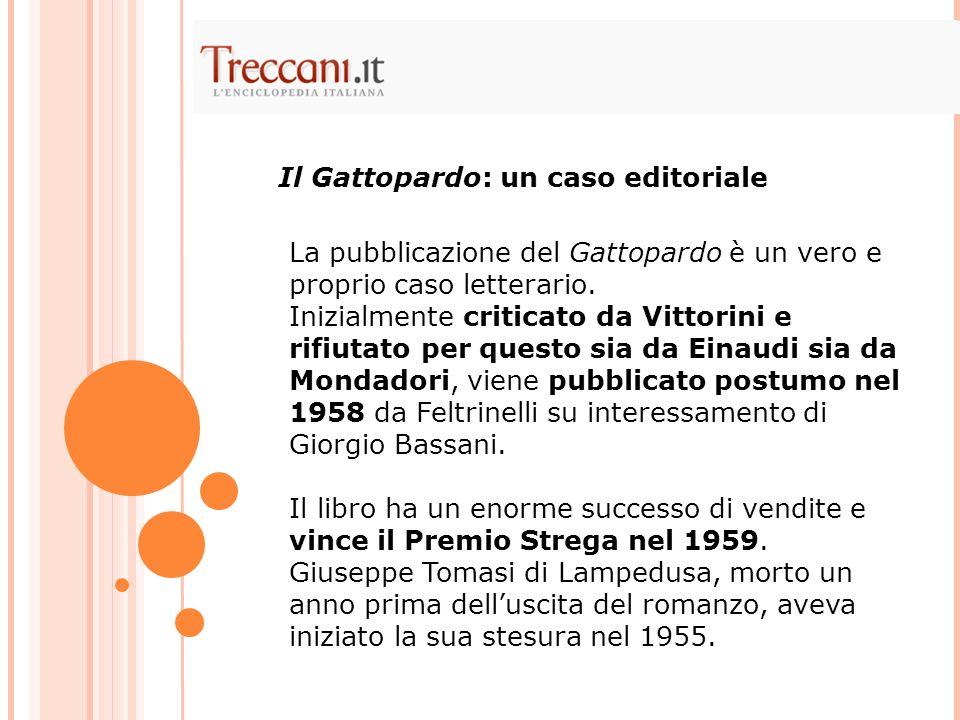La pubblicazione del Gattopardo è un vero e proprio caso letterario.