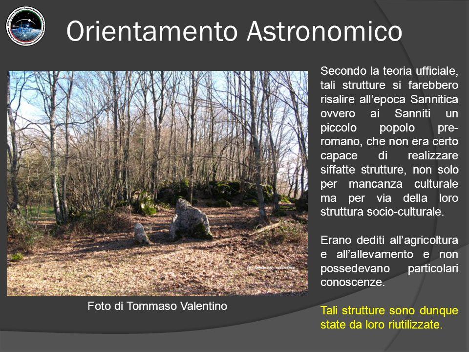 Orientamento Astronomico Foto di Tommaso Valentino Secondo la teoria ufficiale, tali strutture si farebbero risalire all'epoca Sannitica ovvero ai San