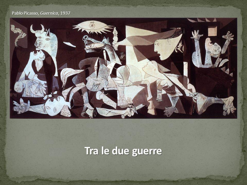 Tra le due guerre Pablo Picasso, Guernica, 1937