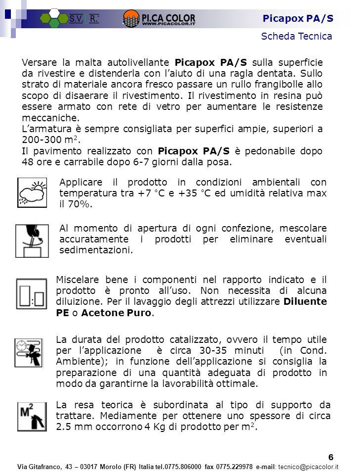 7 Scheda Tecnica Via Gitafranco, 43 – 03017 Morolo (FR) Italia tel.0775.806000 fax 0775.229978 e-mail: tecnico@picacolor.it  CONSERVAZIONE In recipienti originali ed integri, protetti dal gelo e dal caldo eccessivo, il prodotto si conserva per circa 12 mesi.