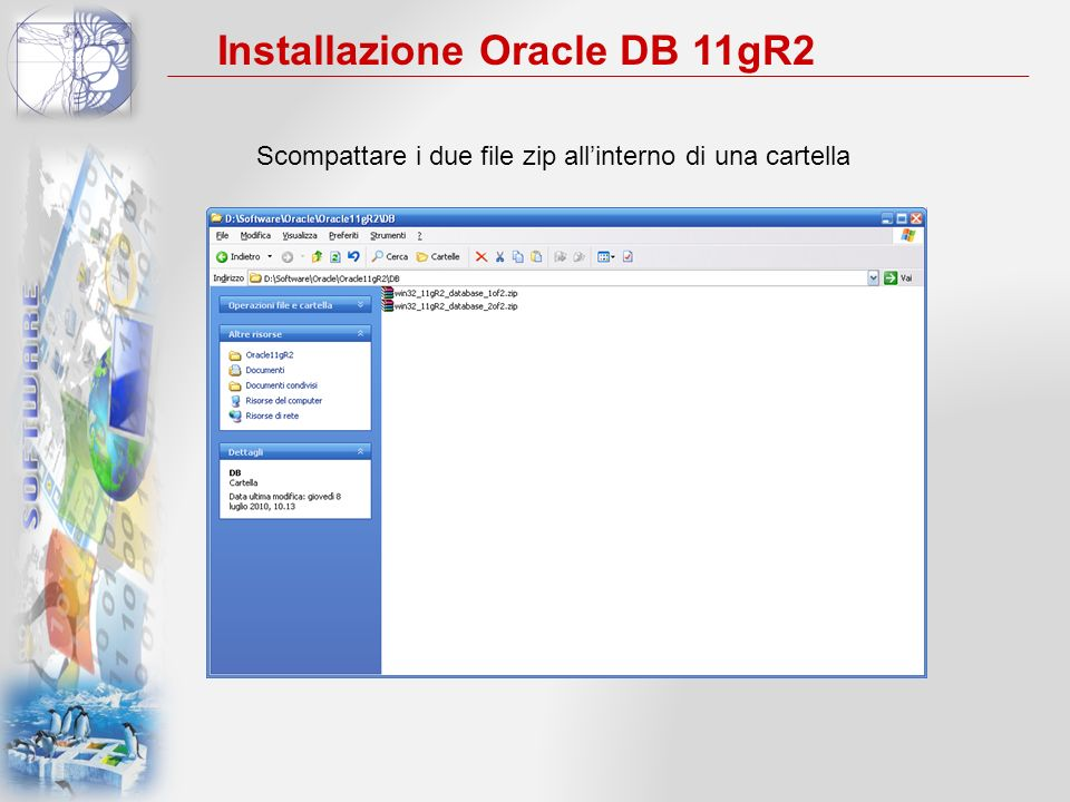 Scompattare i due file zip all'interno di una cartella Installazione Oracle DB 11gR2