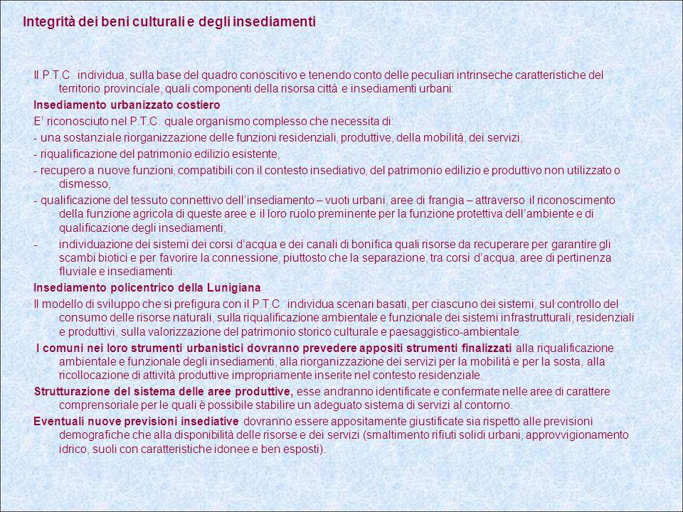 Integrità dei beni culturali e degli insediamenti Il P.T.C.