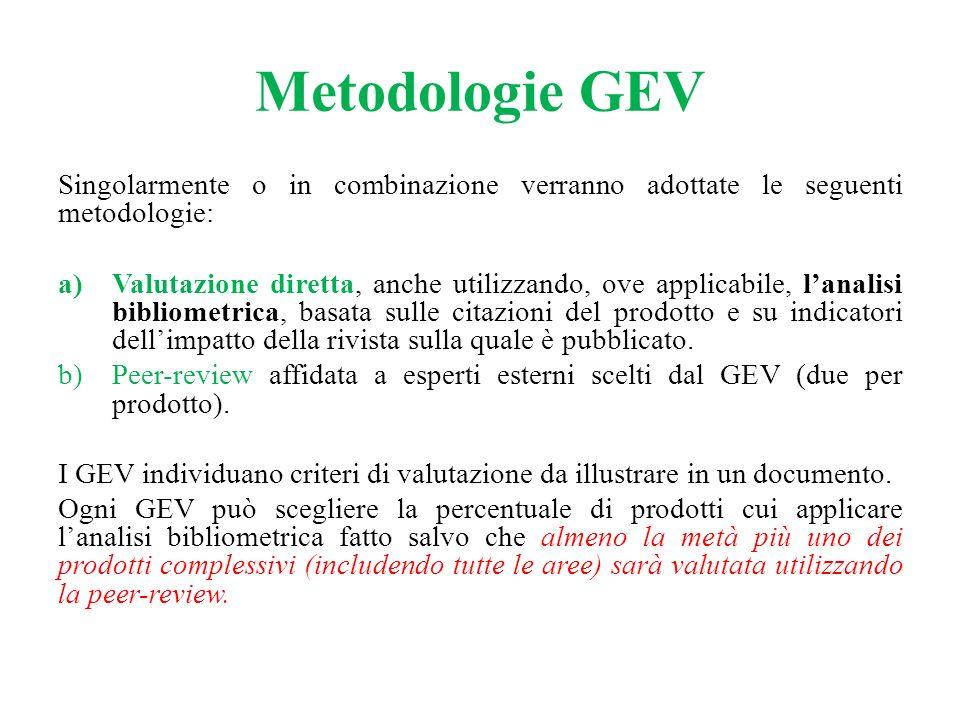 Metodologie GEV Singolarmente o in combinazione verranno adottate le seguenti metodologie: a)Valutazione diretta, anche utilizzando, ove applicabile,
