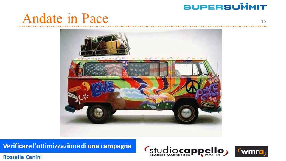 Verificare l ottimizzazione di una campagna 17 Rossella Cenini Andate in Pace