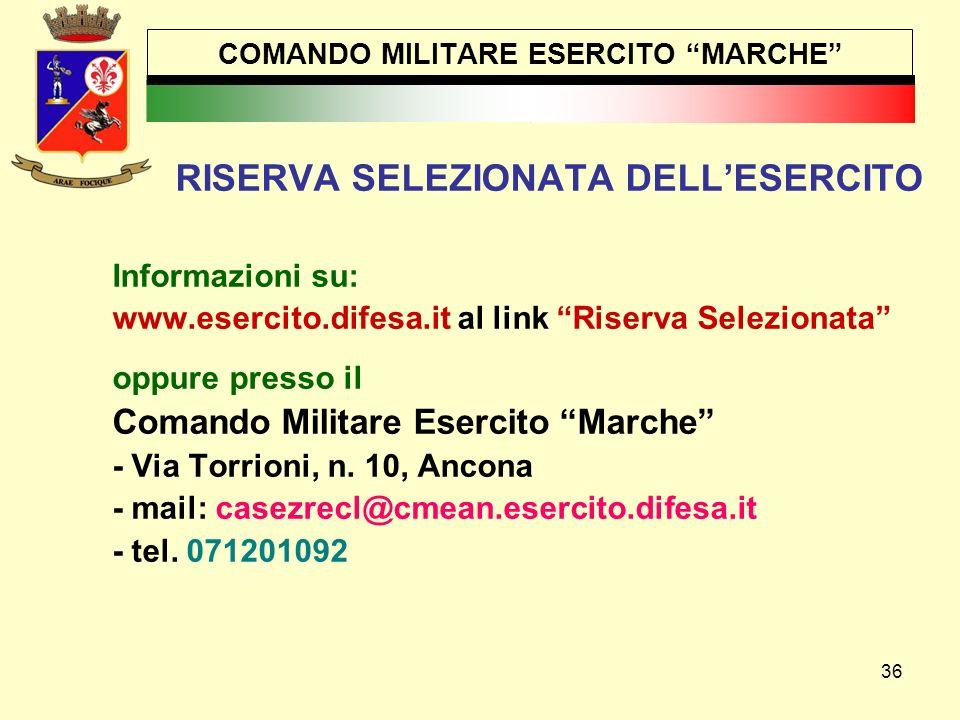 """36 COMANDO MILITARE ESERCITO """"MARCHE"""" RISERVA SELEZIONATA DELL'ESERCITO Informazioni su: www.esercito.difesa.it al link """"Riserva Selezionata"""" oppure p"""