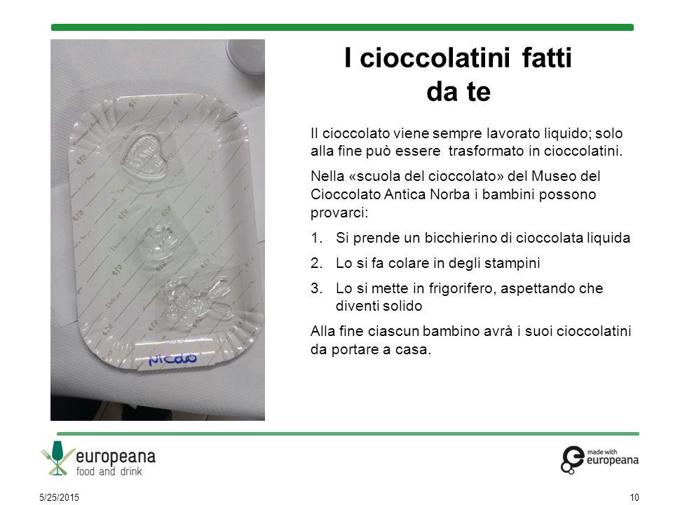 I cioccolatini fatti da te 5/25/201510 Il cioccolato viene sempre lavorato liquido; solo alla fine può essere trasformato in cioccolatini. Nella «scuo